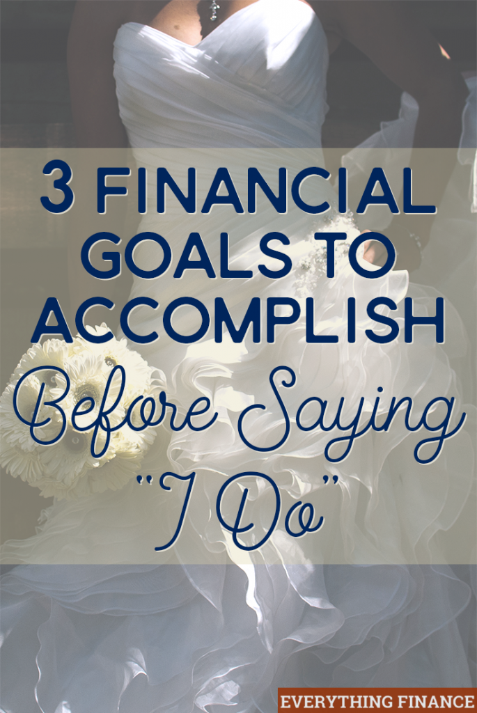 Whether you're getting married soon, or are still single, it's important to think about the financial goals you'll have with your future spouse. Here's 3 to think about!