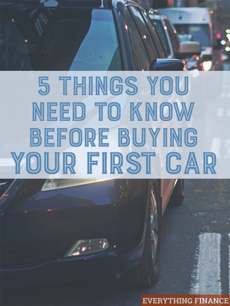 Buying your first car soon? Here are 5 things you should be aware of before you start shopping that will save you money!