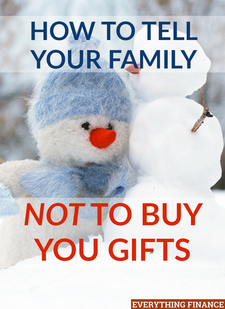 Do you have enough things and want to tell your family not to buy gifts for you this year? Here are three ways to do it.