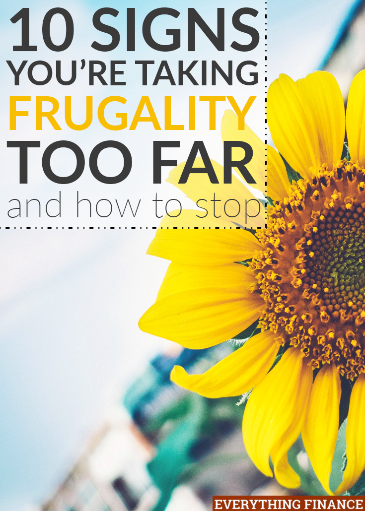 How frugal is too frugal? Here are ten sure-fire ways to know you've crossed the line from frugal to money-hoarding fanatic.