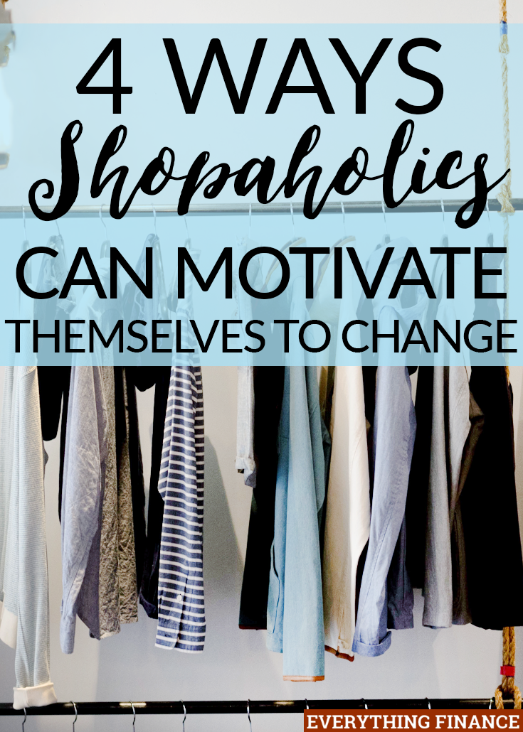 How can shopaholics make financial progress? Changing your habits isn't easy, but these 4 tips will keep you motivated along the way.