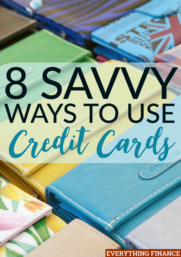 Scared of credit cards? Don't be. You just need to know how to take advantage of them. Here are 8 savvy ways to use them without paying the price.