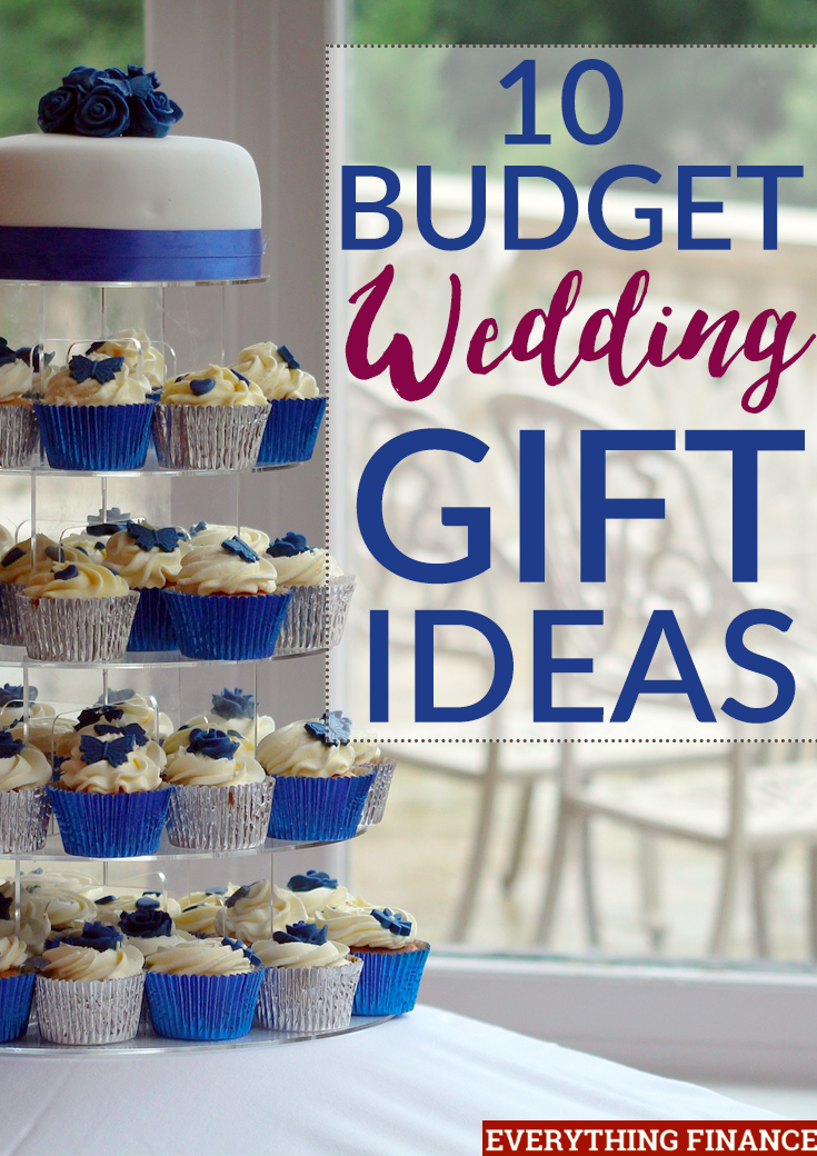 Being A Wedding Guest Can Get Expensive Here Are Ten Creative Budget Gift