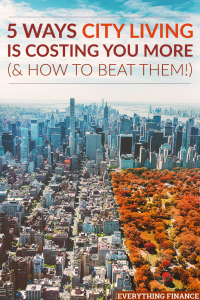 City living may seem attractive, thanks to the media, but it can also be costly. Here's how you can avoid some of the most expensive parts of city living.