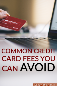 Credit card fees aren't fun to pay for, but they can be avoided. Here are a few tips to help you avoid some common fees.