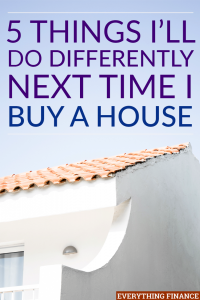 The first time you buy a house, you are bound to make some mistakes. Here are some I made that I plan to avoid next time I buy a house.