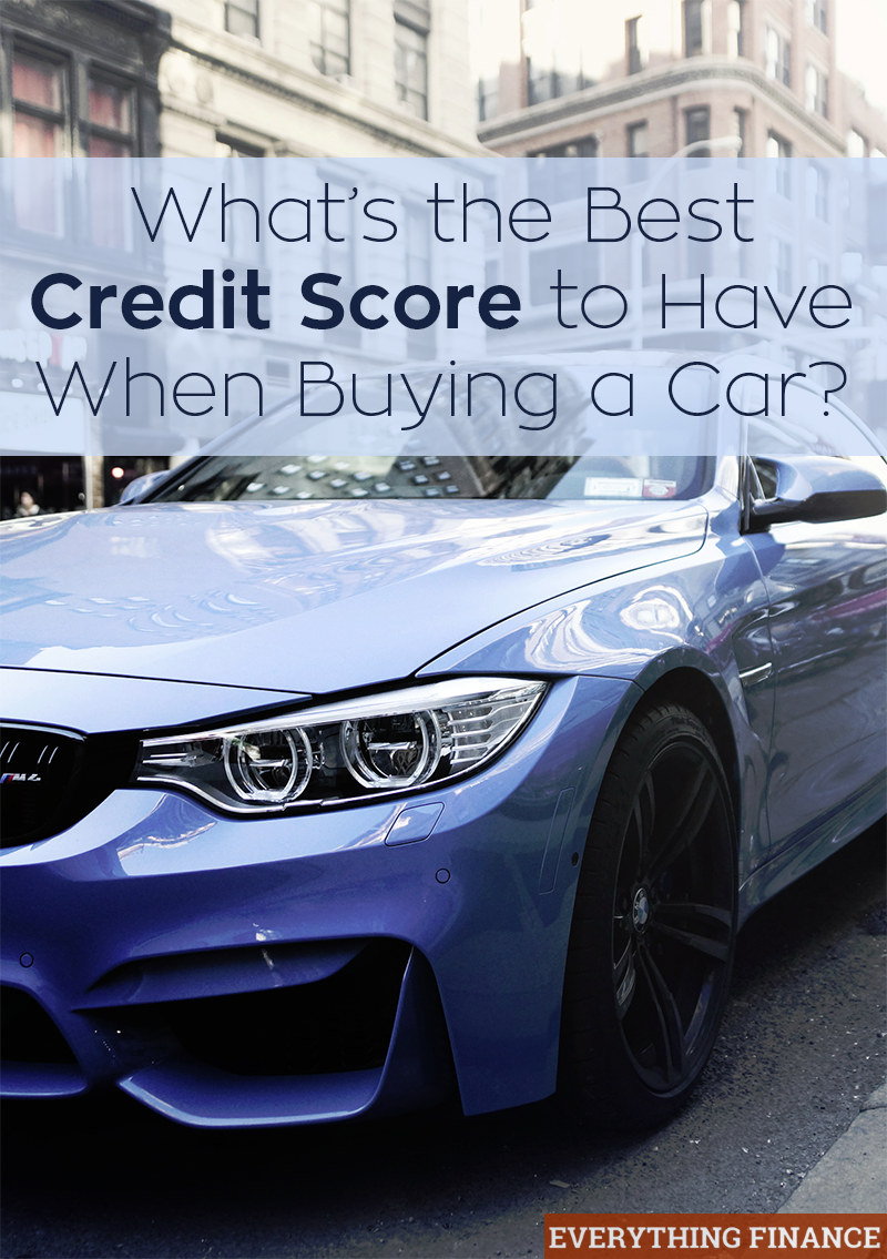 What S The Best Credit Score To Buy A Car
