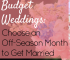 Budget weddings are becoming more common as the cost of the big day rises. Find out how you can save by tying the knot in the off-season.