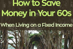How can you focus on saving in your 60s now that you're on a fixed income? Read about annuities and other tips for a secure financial future in retirement.