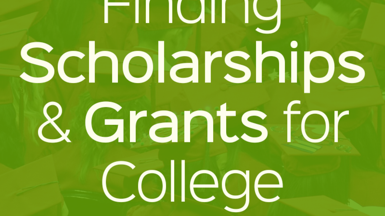 Grants For College >> Finding Scholarships And Grants For College