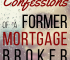 Ever wondered what it's like to work in the mortgage industry? Or what goes on behind-the-scenes? Here are the confessions of a former mortgage broker.