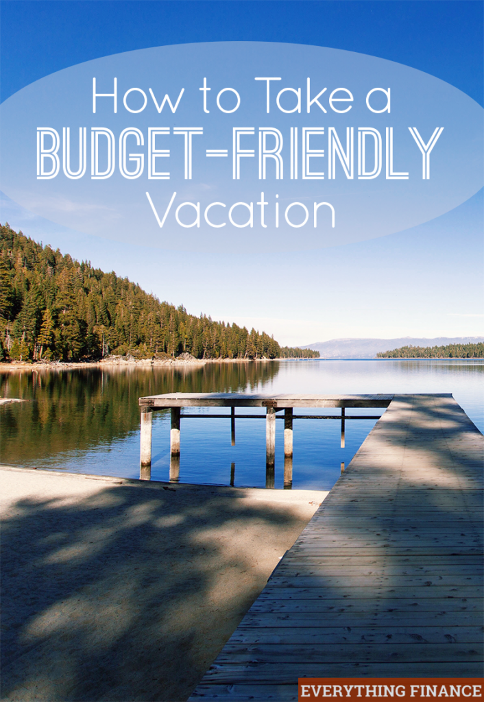 Vacations don't have to be expensive to be fun. Here's how you can take a budget-friendly vacation and save hundreds in the process.