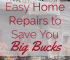 Are you a new homeowner? Maintain your home now to save money in the long run by using these easy home repairs that will save you big bucks.