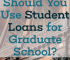 Does attending graduate school help you earn more money? If so, it could make sense to use student loans for graduate school - but there are other options.