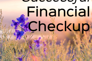 It's essential to review your finances regularly to make sure you're working towards your goals. Here are 10 steps to have a successful financial checkup.