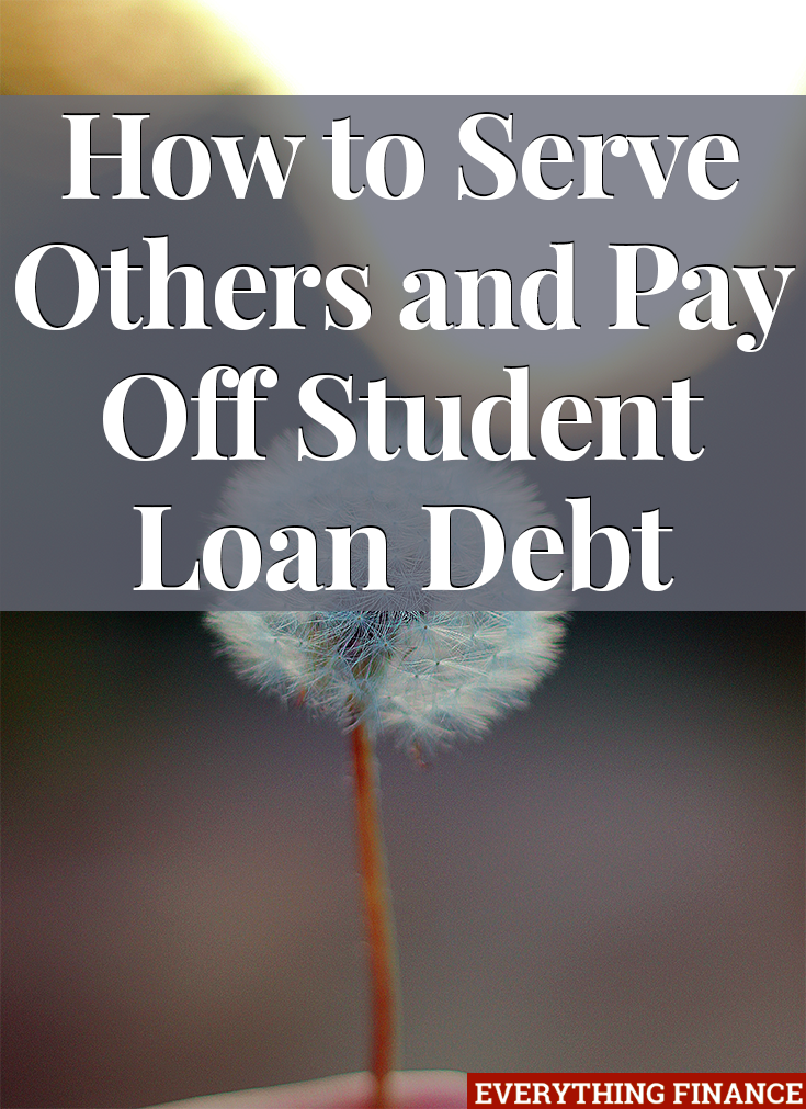 You want to make the world a better place, but you also have student debt. Here's how you can serve others and pay off your debt at the same time.