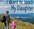 I know that my daughter will make financial mistakes, but I want to help prevent as many as I can. Here are 7 financial lessons I want to teach my daughter.