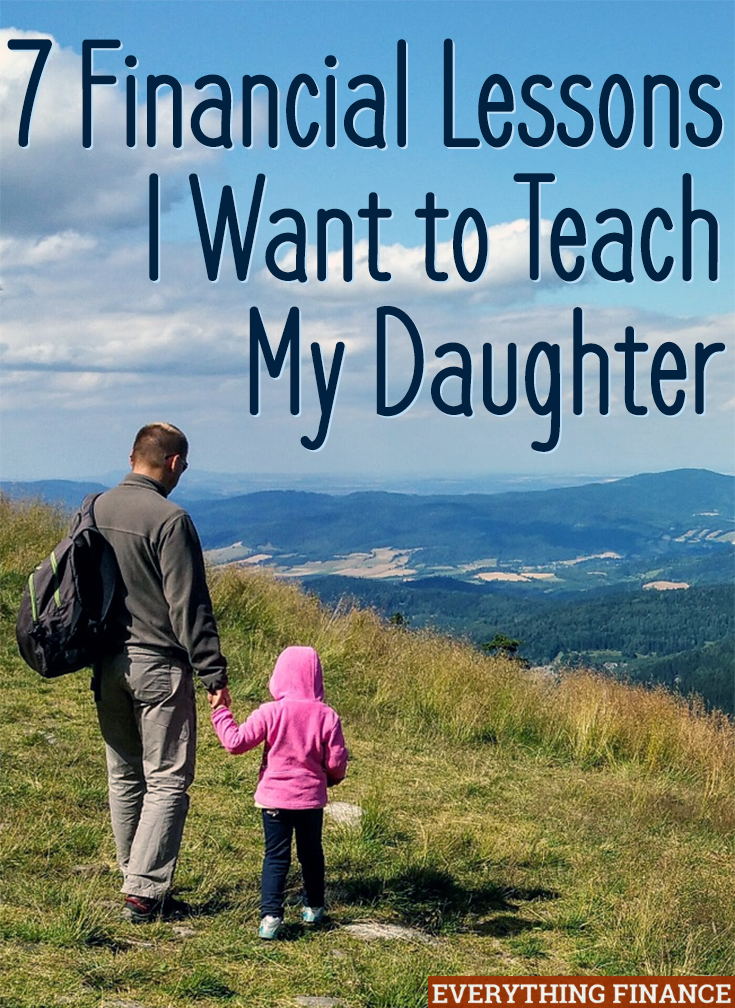 I know that my daughter will make financial mistakes, but I want to prevent as many as I can. Here are 7 financial lessons I want to teach my daughter.