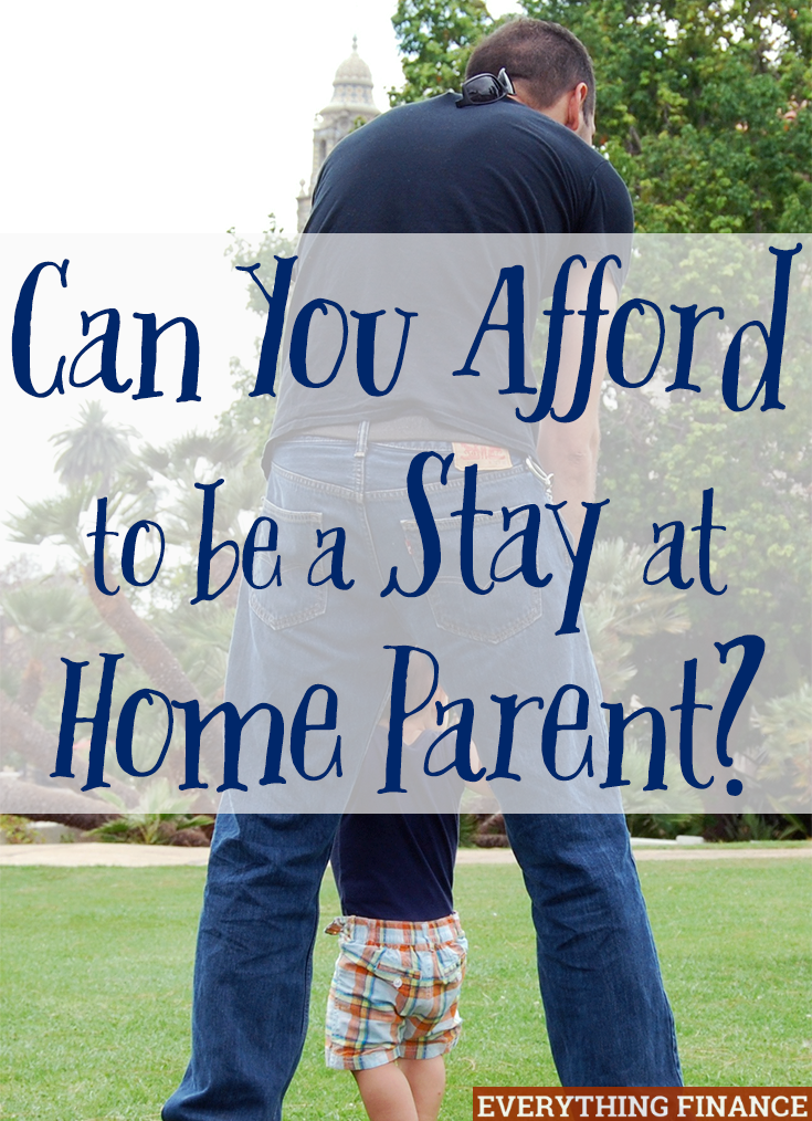 Living off one income can seem scary, but it can be done. Consider these ideas before making the leap to see if you can afford being a stay at home parent.