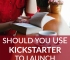 Kickstarter is a popular site for launching products and can help many individuals achieve their dreams. It is right for getting your project seen and sold?