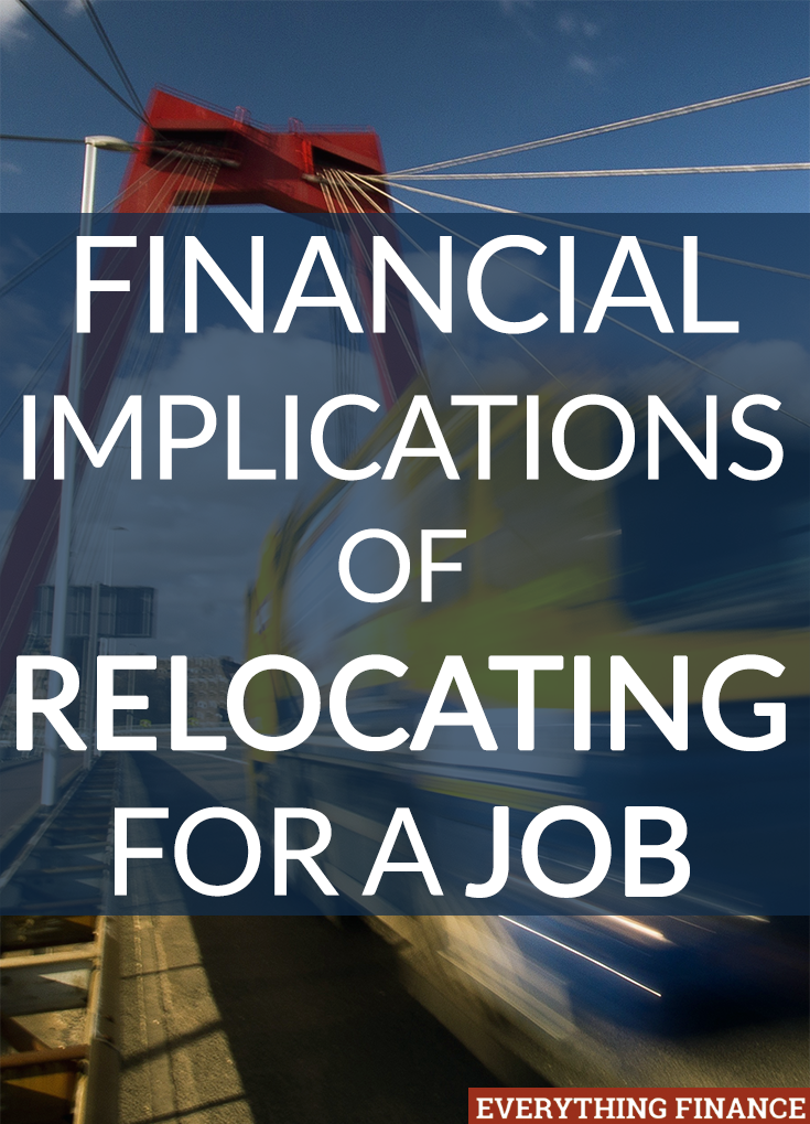 It's time to move on from your job and that might actually mean moving. Here are some considerations on the financial implications of relocating for a job.