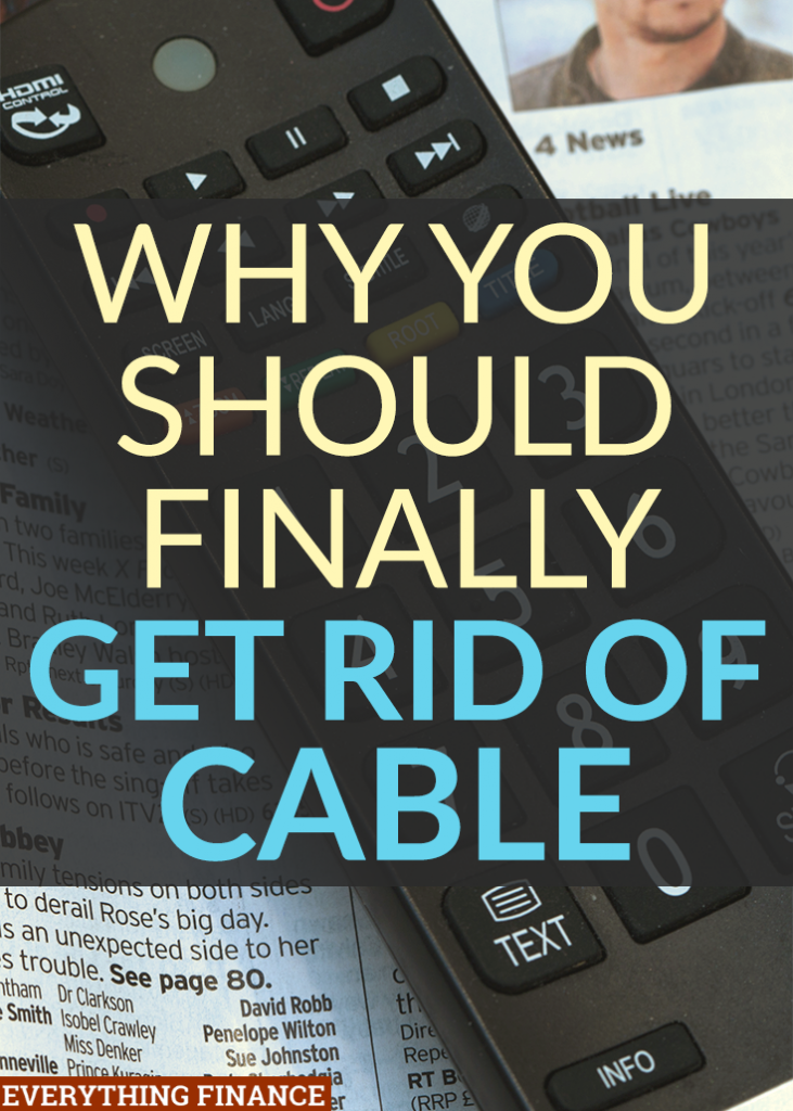 Cable TV is addictive and expensive. There are so many better ways to spend our time and money. Here's why you should get rid of cable TV once and for all.