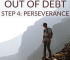 If you want to get out of debt, you need enough determination to persevere through the tough times. This post serves as a reminder that debt isn't forever.