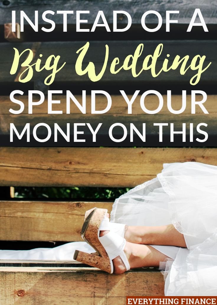 ¿Sueña con tener una gran boda con todas las campanas y silbatos? Su dinero puede obtener mucho más millaje si lo gasta en estas 6 cosas.