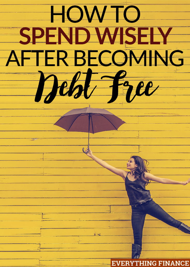 Being consumer debt free is something everyone looks forward to. However, it's important to spend wisely to avoid getting back into debt. Here's how.