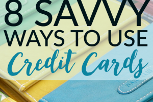 Scared of credit cards? Don't be. You just need to know how to take advantage of them. Here are 8 savvy ways to use credit cards without paying the price.