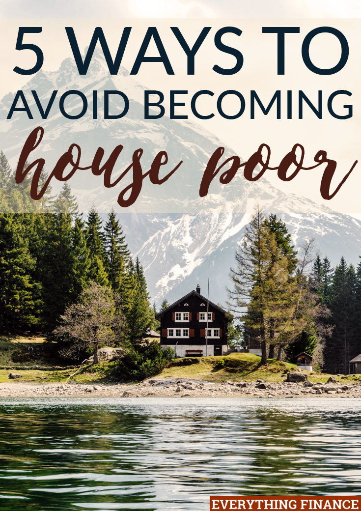 Are you spending a disproportionate amount of your income on your mortgage? You don't have to be house poor. Here are 5 strategies you can use to avoid it.