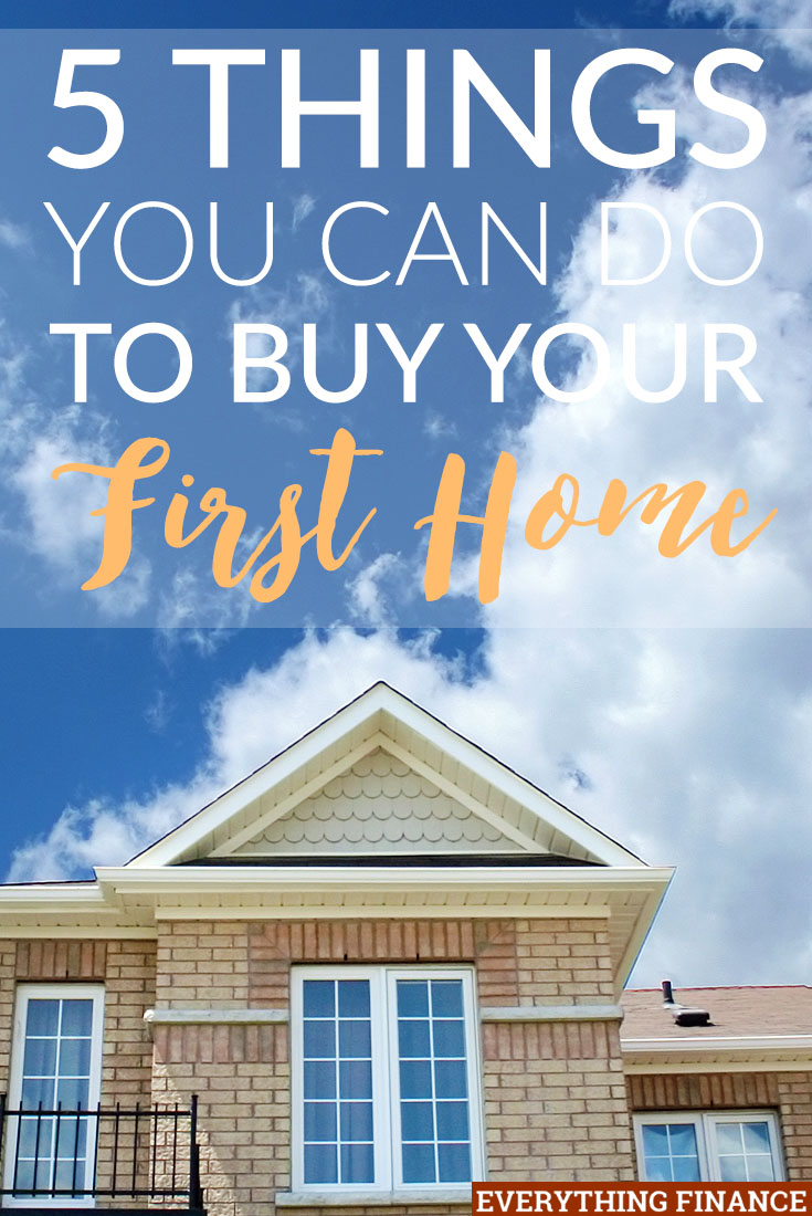 Want To Your First Home Sooner Rather Than Later Take These Five Steps