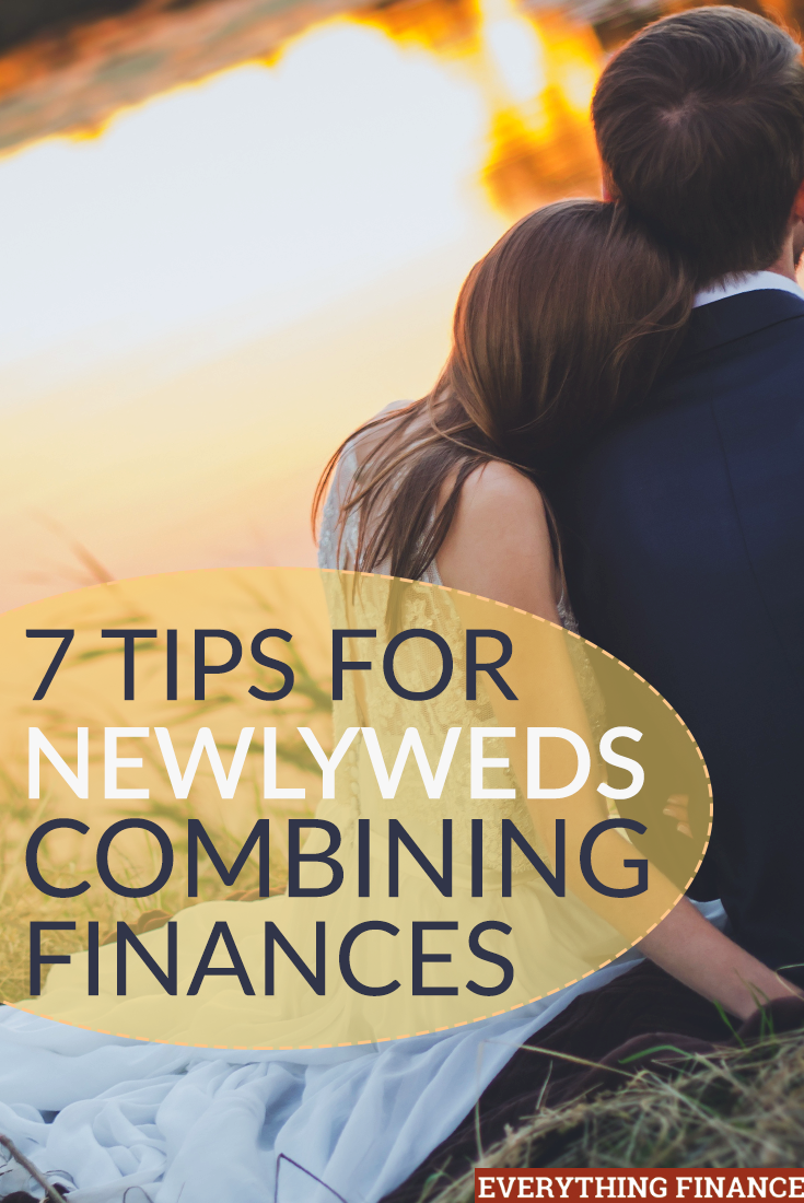 Getting married means figuring out a lot of things together - like your money situation. Here are 7 tips for newlyweds combining finances for a smooth start.