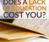 You might think a lack of education costs you career-wise, but it actually affects a lot more than just your job.
