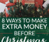 Christmas shouldn't be stressful for your finances. With all the extra expenses around, here are a few ways to make extra money before Christmas.