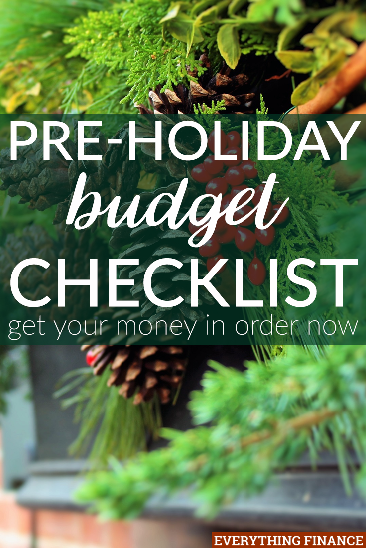 The holidays can be an expensive time. Use this pre-holiday budget checklist to get your finances in order before the onslaught of shopping begins.