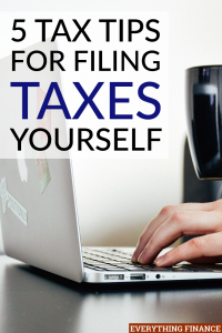 Filing taxes yourself doesn't have to be scary or hard. Here are 5 top tax tips to help you with filing taxes yourself this year.