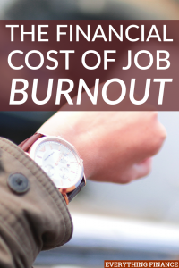 Suffering from job burnout can cause mental and physical consequences, as well as financial ones. Here are some of the financial costs of job burnout.