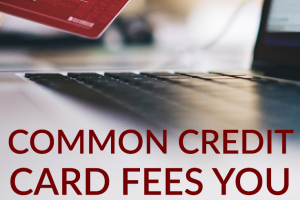 Credit card fees aren't fun to pay for, but they can be avoided. Here are a few tips to help you avoid common credit card fees.