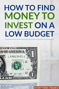 Think you can't afford to invest your money? Here are a few ways to help you find money to invest when you're on a low budget.