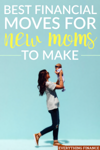 New moms: don't let financial stress to weigh you down. Keep these important financial moves in mind so you can make them when the time is right.