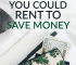 There are lots of things besides apartments that you can rent to save money. Here are a few things you should consider renting instead of buying.