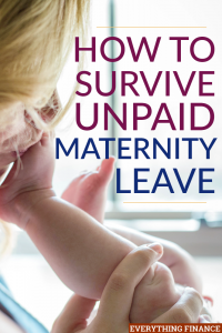 Unpaid maternity leave is the norm here in the US. Make sure you are financially prepared to deal with unpaid maternity leave with these tips.