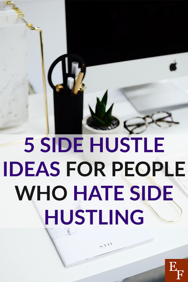 If you hate side hustling, but know that you need to do something to earn extra money, here are 5 extra income ideas for people who hate side hustles.