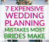 Before you put down any deposits, take a look at these seven expensive wedding planning mistakes most brides make. This way you can avoid them!