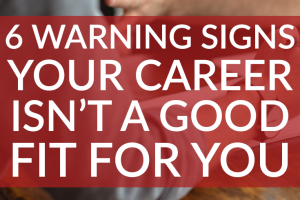 Unfortunately, people aren't always aware that the career they chose isn't for them. Here are six warning signs that your career is not a good fit for you.