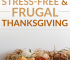 Thanksgiving doesn't have to bust your budget or make you feel stressed out. Use these tips to have a stress free and frugal Thanksgiving this year.