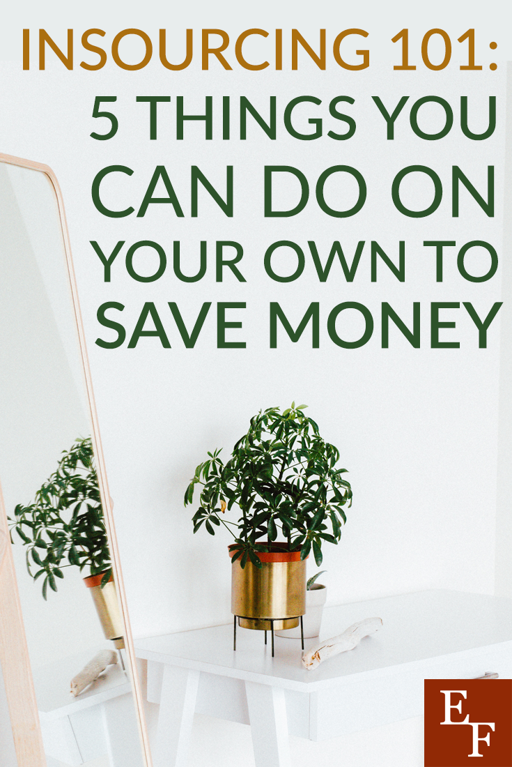 Instead of trying to outsource things to save time, you can try insourcing these things to save money. Most of these don't take too much time anyway!