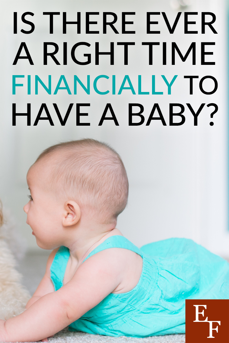 Is there ever a right time financially to have a baby? Having had an unplanned pregnancy before, I often ponder this question and I know many other parents do too.