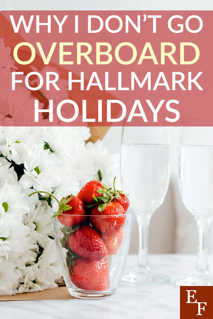 It's easy to go overboard and spend a ton of money on holidays. Here are a few reasons I skip the Hallmark holidays in favor of real holidays.